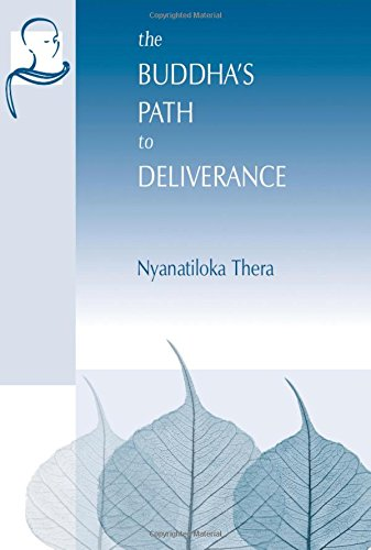 9781928706182: The Buddha's Path to Deliverance: A Systematic Exposition in the Words of the Sutta Pitaka (Vipassana Meditation and the Buddha's Teachings)