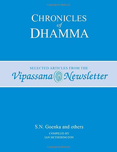 9781928706465: Chronicles of Dhamma: Selected Articles from the Vipassana Newsletter