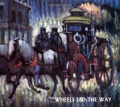 9781928707004: Wheels Led the Way : Horse-Drawn Vehicles, Plain and Fancy, 1820-1920
