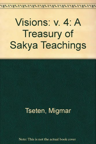 9781928709046: Visions: v. 4: A Treasury of Sakya Teachings