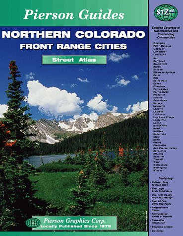 Northern Colorado front range cities: Street atlas (Pierson guides): Pierson Graphics Corp