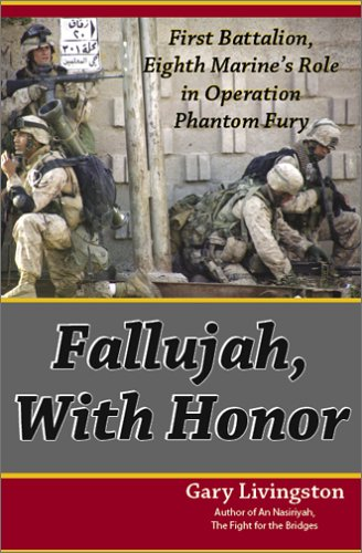 9781928724063: Fallujah, with Honor; First Battalion, Eighth Marine's Role in Operation Phantom Fury; Expanded 2nd Edition