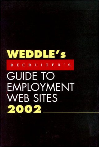 9781928734055: Weddle's Recruiter's Guide to Employment Web Sites