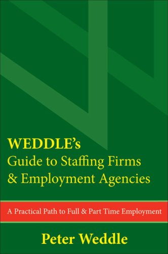 9781928734451: WEDDLE's Guide to Staffing Firms & Employment Agencies: A Practical Path to Full & Part Time Employment
