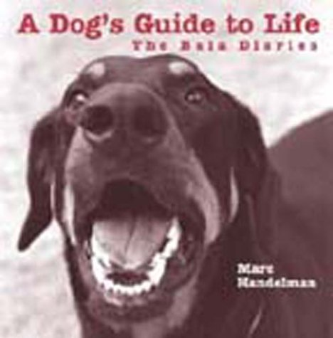 A Dog's Guide to Life: The Bala Diaries: Handelman, Marc