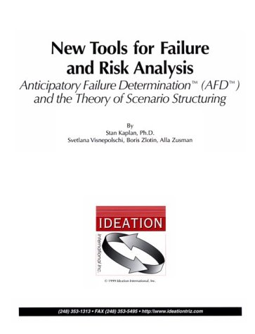 New Tools for Failure and Risk Analysis / Anticipatory Failure Determination(TM) (AFD(TM) and ...