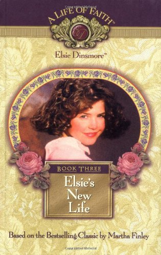 Elsie's New Life, Book 3 (1928749038) by Mission City Press