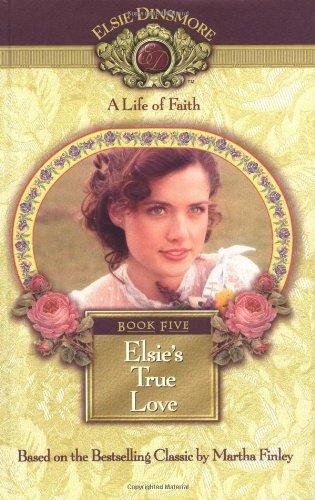9781928749059: Elsie's True Love, Book 5
