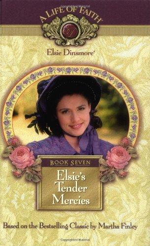 Elsie's Tender Mercies, Book 7: Martha Finley