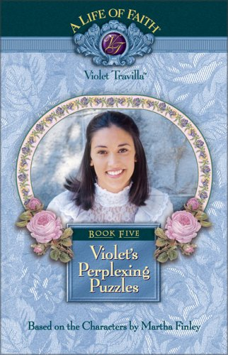 Violet's Perplexing Puzzles: Book 5 (A Life of Faith): Finley, Martha