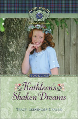 Kathleen's Shaken Dreams (A Life of Faith: Kathleen McKenzie Series) (1928749259) by Craven, Tracy Leininger