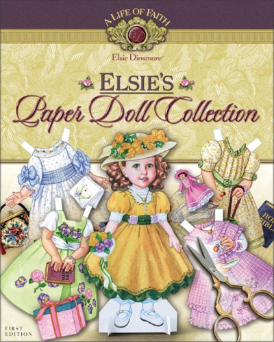 9781928749332: Elsie's Paper Doll Collection (Life of Faith, A: Elsie Dinsmore Series)