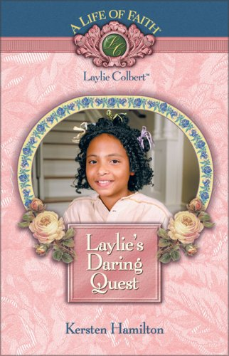9781928749356: Laylie's Daring Quest (Life of Faith, A)