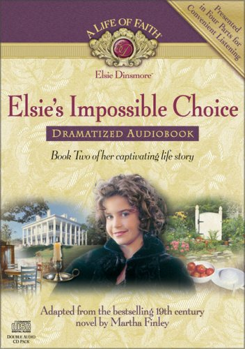 9781928749783: Elsie's Impossible Choice Dramatized Audiobook (Life of Faith, A: Violet Travilla Series)
