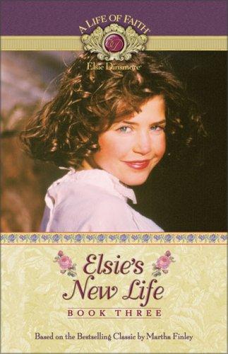 9781928749820: Elsie's New Life (Life of Faith, A: Elsie Dinsmore Series)