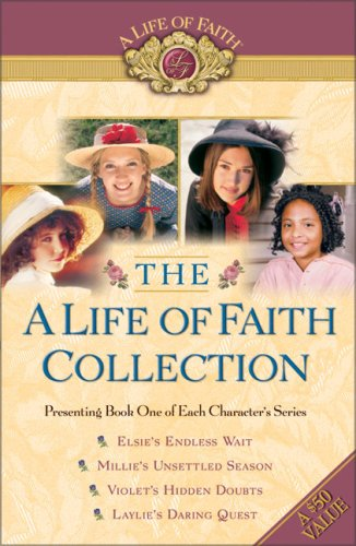 The A Life of Faith Collection: Elsie's Endless Wait / Millie's Unsettled Season &#...