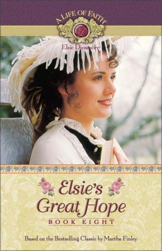 Elsie's Great Hope (Life of Faith, A: Finley, Martha