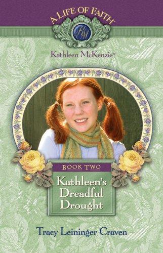 9781928749905: Kathleen's Dreadful Drought (LIFE OF FAITH)