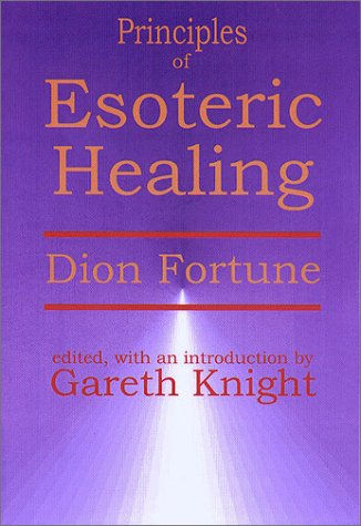 Principles of Esoteric Healing: Fortune, Dion