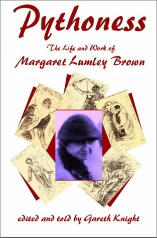 9781928754060: Pythoness : The Life and Work of Margaret Lumley Brown