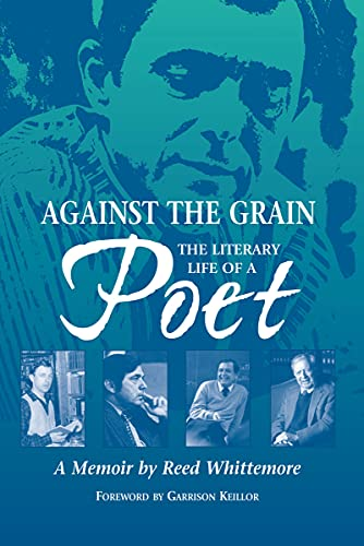 Against the Grain: The Literary Life of a Poet - A Memoir