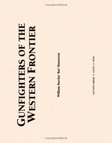 9781928757009: Gunfighters Of The Western Frontier: A Memoir Of The Old West