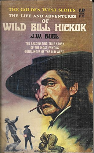 9781928757054: The Life and Adventures of Wild Bill Hickok