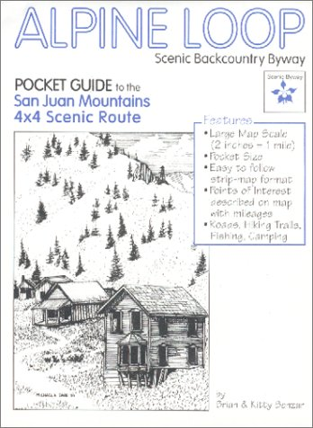 9781928759041: Alpine Loop : Scenic Backcountry Byway