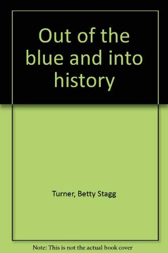 Out of the blue and into history: Turner, Betty Stagg