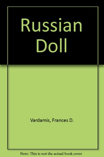Russian Doll: Vardamis, Frances D.