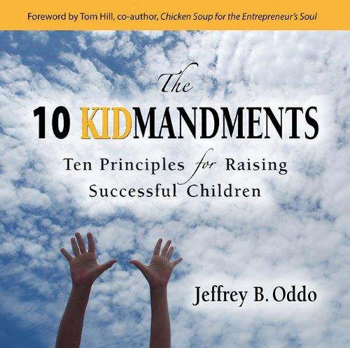 9781928782278: The 10 Kidmandments: Ten Principles for Raising Successful Children