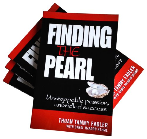 Finding the Pearl: Unstoppable passion, unbridled success: Thuan Tammy Fadler