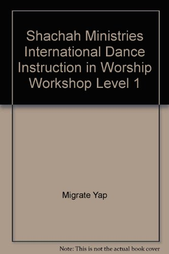 9781928799009: Shachah Ministries International Dance Instruction in Worship Workshop Level 1