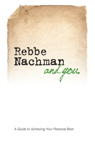 9781928822653: Rebbe Nachman and You: How the wisdom of Rebbe Nachman of Breslov can change your life