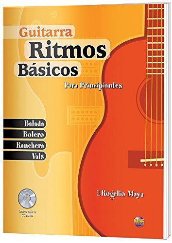Ritmos Basicos -- Guitarra: Para Principiantes (Spanish: Maya, Rogelio