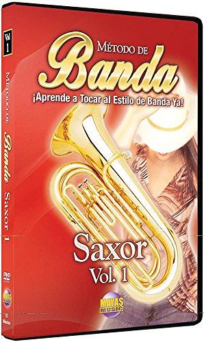 Metodo De Banda - Saxor: Aprende a Tocar Al Estilo De Banda Ya! (Spanish Language Edition), Dvd: ...