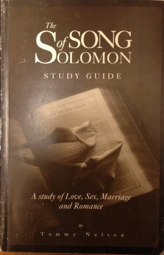 The Song of Solomon, A Study of: Nelson, Tommy