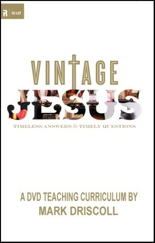 Vintage Jesus DVD Curriculum: Timely Answers for Timely Questions: Mark Driscoll