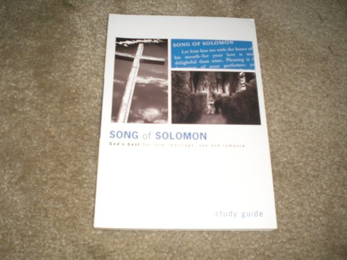 9781928828129: The Song of Solomon, A Study of Love, Sex, Marriage, and Romance: Study Guide