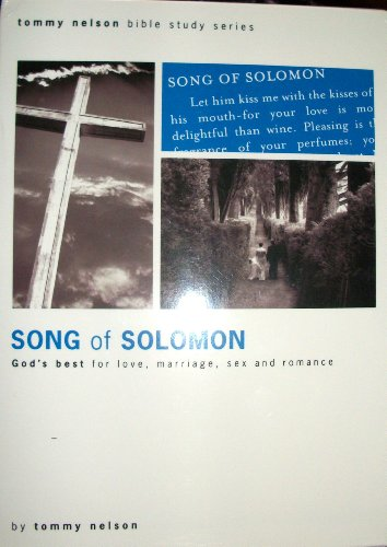 9781928828150: Song of Solomon: God's Best for Love, Marriage, Sex and Romance