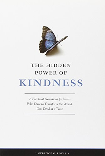 The Hidden Power of Kindness: A Practical Handbook for Souls Who Dare to Transform the World, One ...