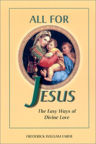 9781928832133: All for Jesus: The Easy Ways of Divine Love