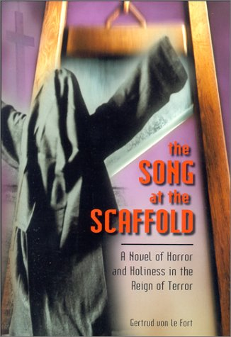 9781928832348: The Song at the Scaffold: A Novel of Horror and Holiness in the Reign of Terror