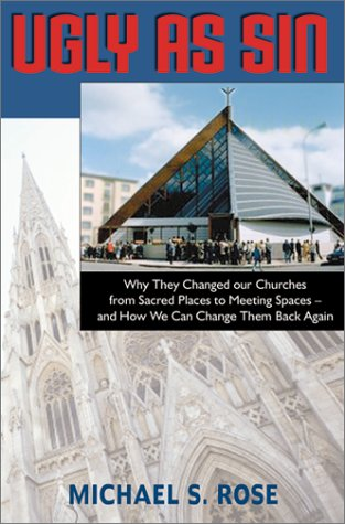 9781928832362: Ugly As Sin: Why They Changed Our Churches from Sacred Places to Meeting Spaces and How We Can Change Them Back Again (Forthright Edition)