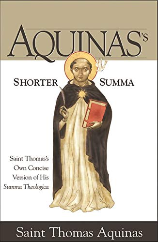 9781928832430: Aquinas's Shorter Summa: Saint Thomas's Own Concise Version of His Summa Theologica
