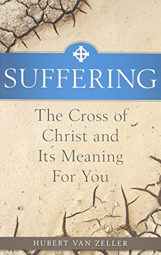 Suffering: The Catholic Answer - The Cross: Zeller, Dom Hubert