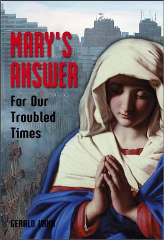 Mary's Answer for Our Troubled Times (1928832547) by Vann, Gerald