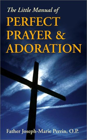 9781928832584: The Little Manual of Perfect Prayer and Adoration