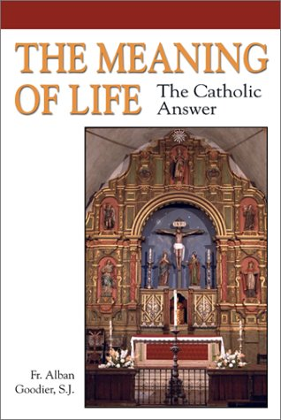 9781928832614: The Meaning of Life: The Catholic Answer