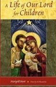 9781928832645: Life of Our Lord for Children, A